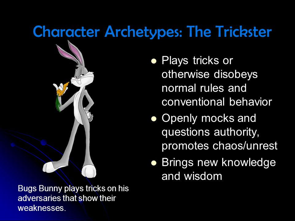 Plays tricks or otherwise disobeys normal rules and conventional behavior Plays tricks or otherwise disobeys normal rules and conventional behavior Op