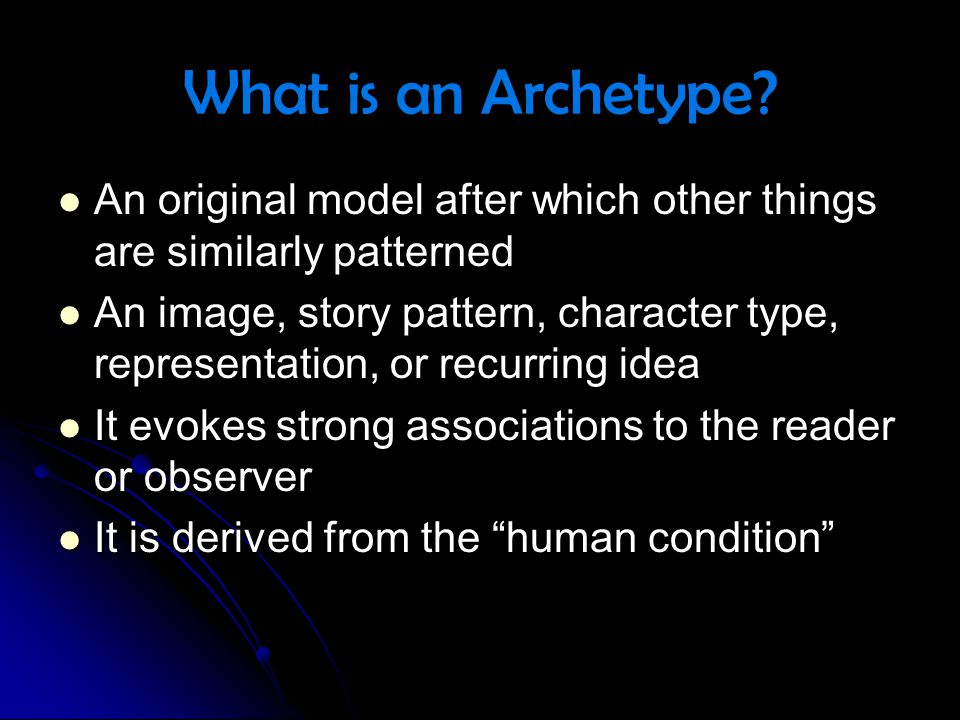 Examples of Situational Archetypes The Quest The Task The Initiation The Journey The Fall Death and Rebirth Nature vs.