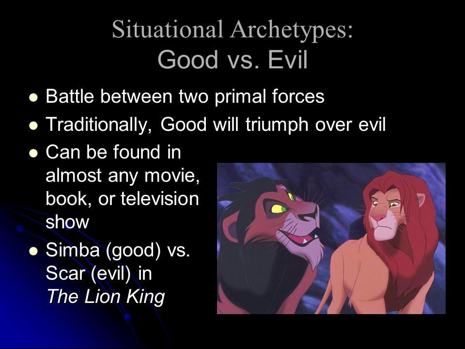 Battle between two primal forces Battle between two primal forces Traditionally, Good will triumph over evil Traditionally, Good will triumph over evi