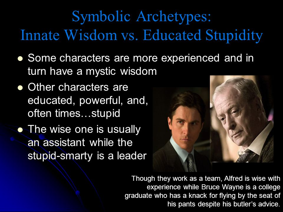 Some characters are more experienced and in turn have a mystic wisdom Some characters are more experienced and in turn have a mystic wisdom Other char