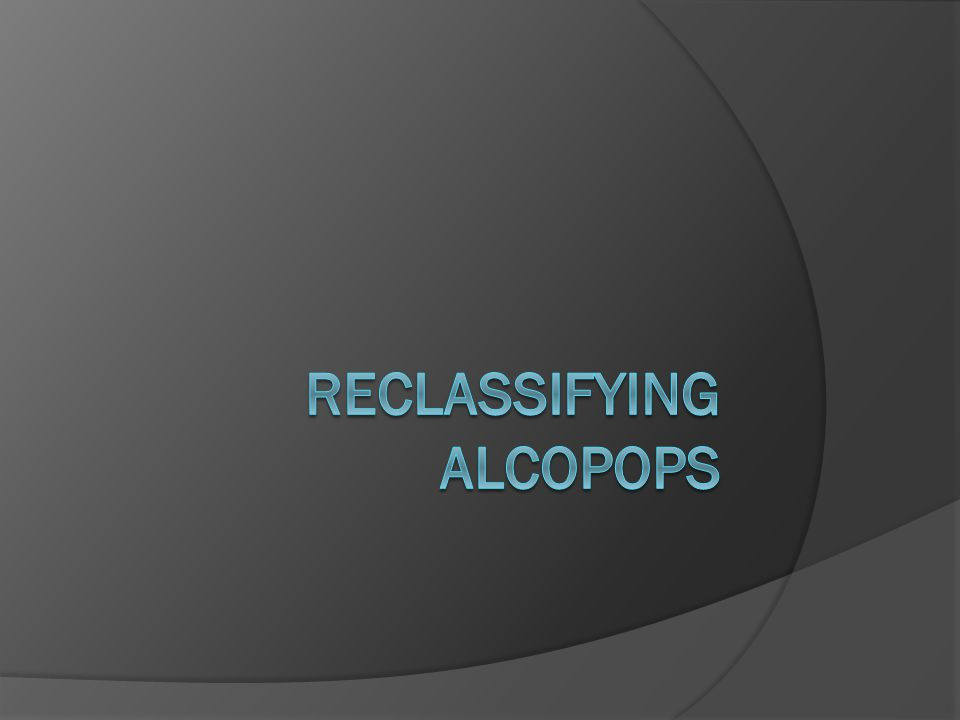 Moving Forward: Reclassification Campaign Begin a campaign to place public pressure on the ABC Commission to follow existing law and classify alcopops as spirits.