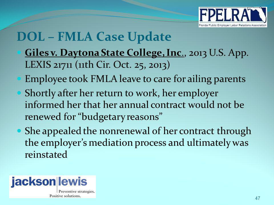 DOL – FMLA Case Update Giles v. Daytona State College, Inc., 2013 U.S. App. LEXIS 21711 (11th Cir. Oct. 25, 2013) Employee took FMLA leave to care for