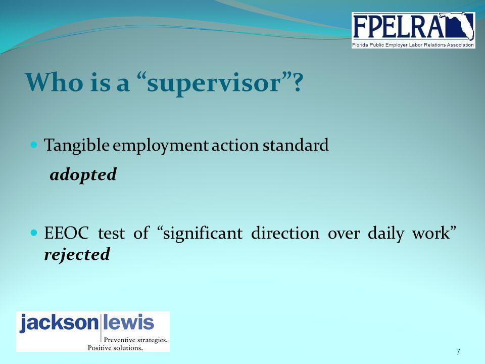 Who is a supervisor? Tangible employment action standard adopted EEOC test of significant direction over daily work rejected 7