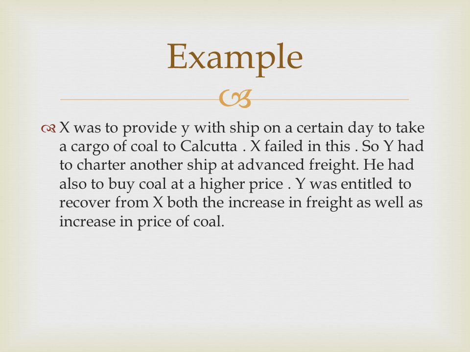 X was to provide y with ship on a certain day to take a cargo of coal to Calcutta. X failed in this. So Y had to charter another ship at advanced frei