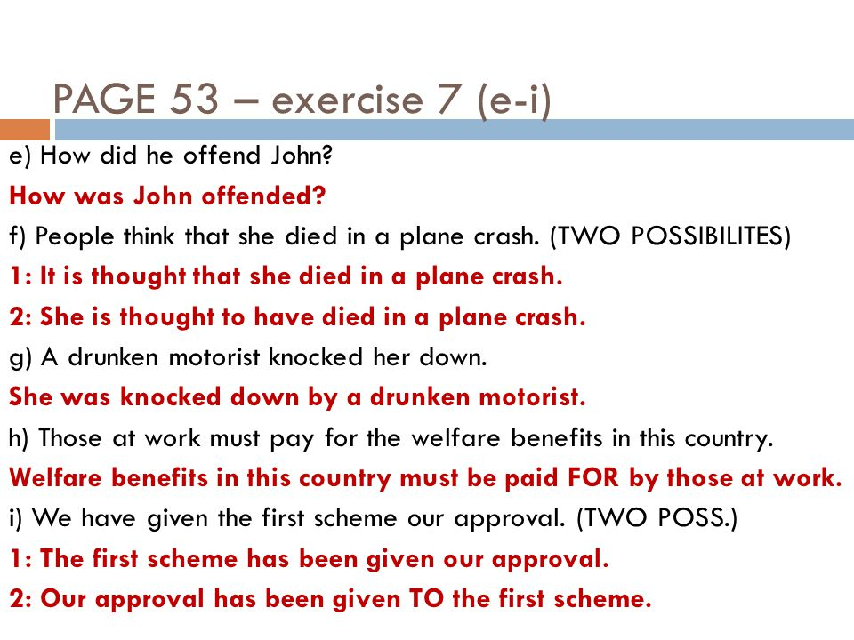 PAGE 53 – exercise 7 (j-m) j) They believe the senator is well over seventy (2 POSSIBILITES).