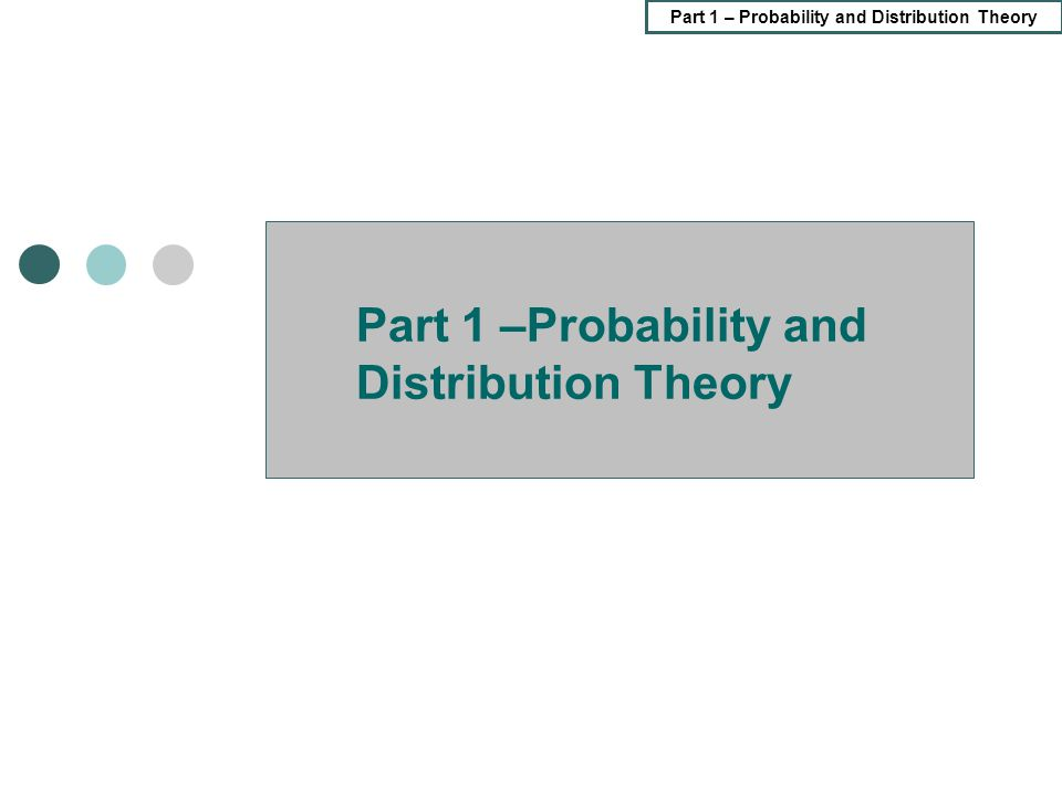 Part 1 – Probability and Distribution Theory 2 – Random Variables