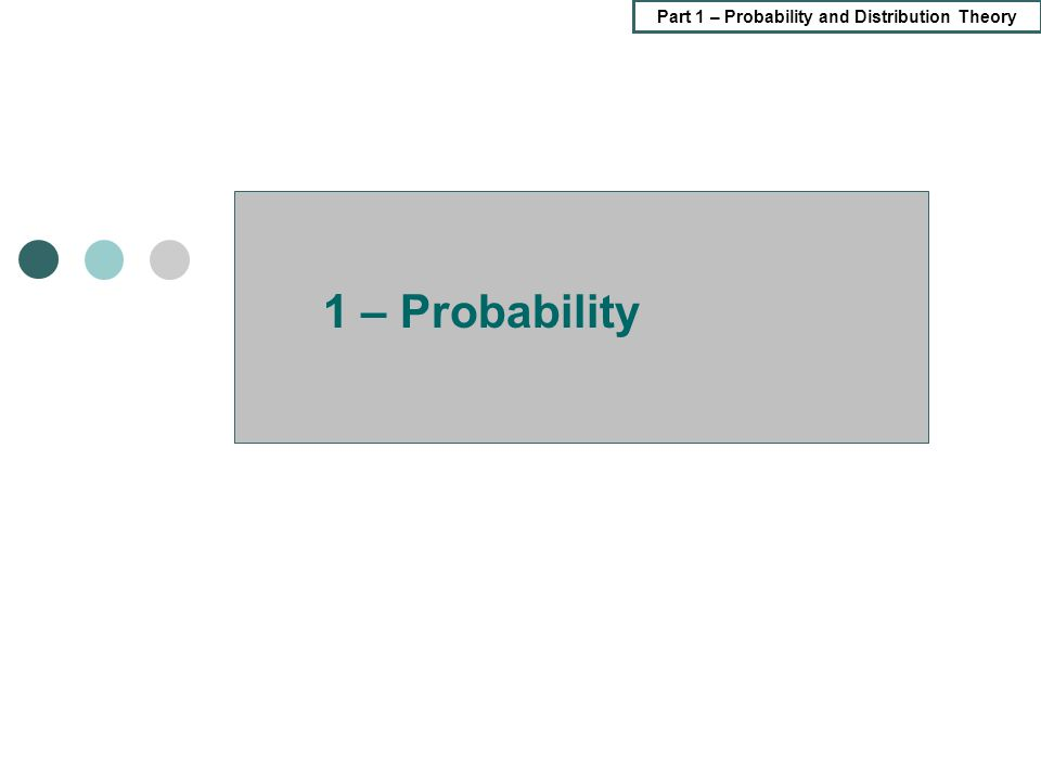 Part 1 – Probability and Distribution Theory 44/107 Probabilities via the CDF