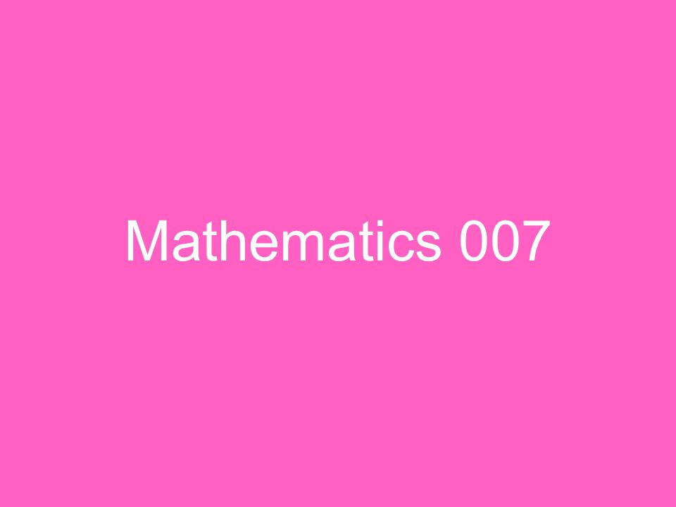 Mathematics 007