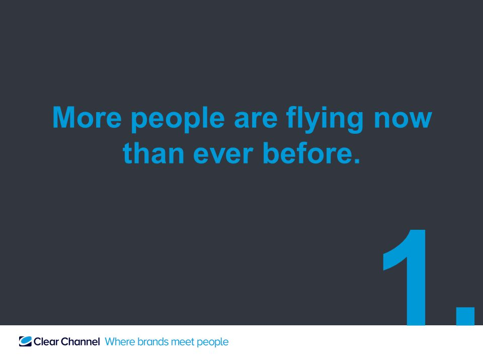More people are flying now than ever before. 1.