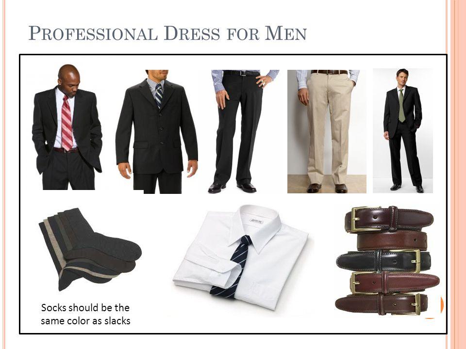 P ROFESSIONAL D RESS FOR M EN Socks should be the same color as slacks
