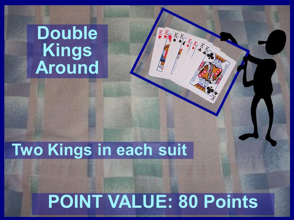 Queens Around One Queen in each suit POINT VALUE: 6 Points