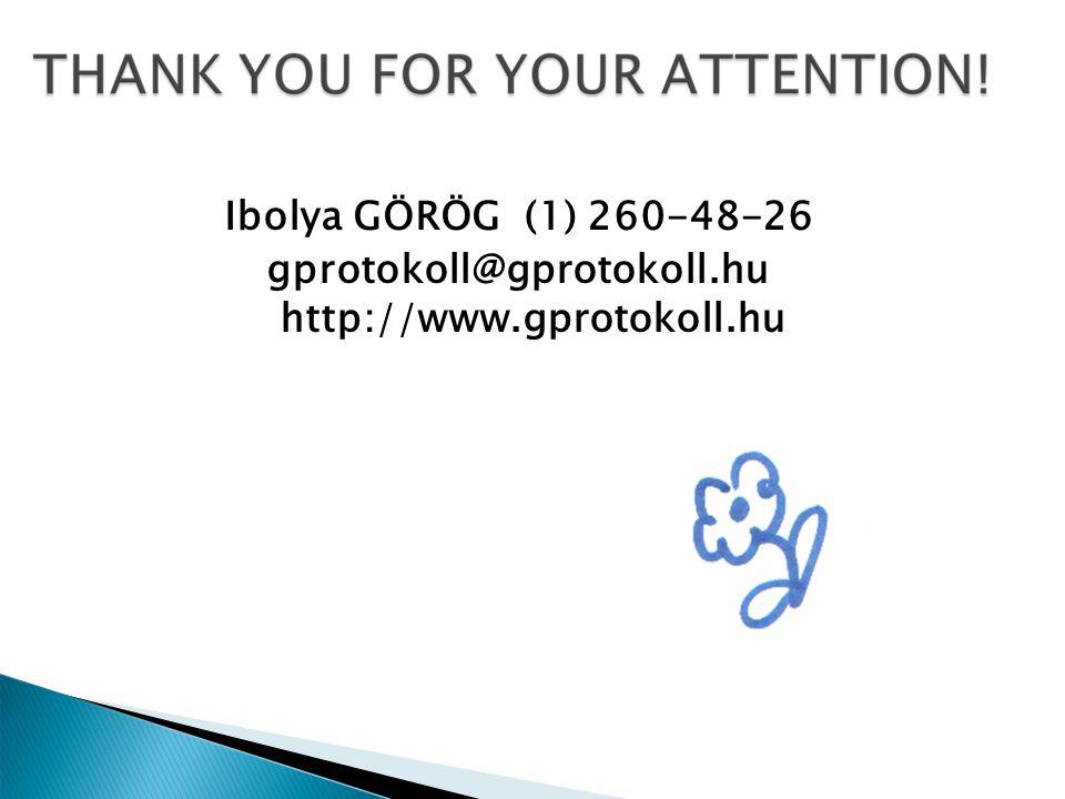 Ibolya GÖRÖG (1) 260-48-26 gprotokoll@gprotokoll.hu http://www.gprotokoll.hu