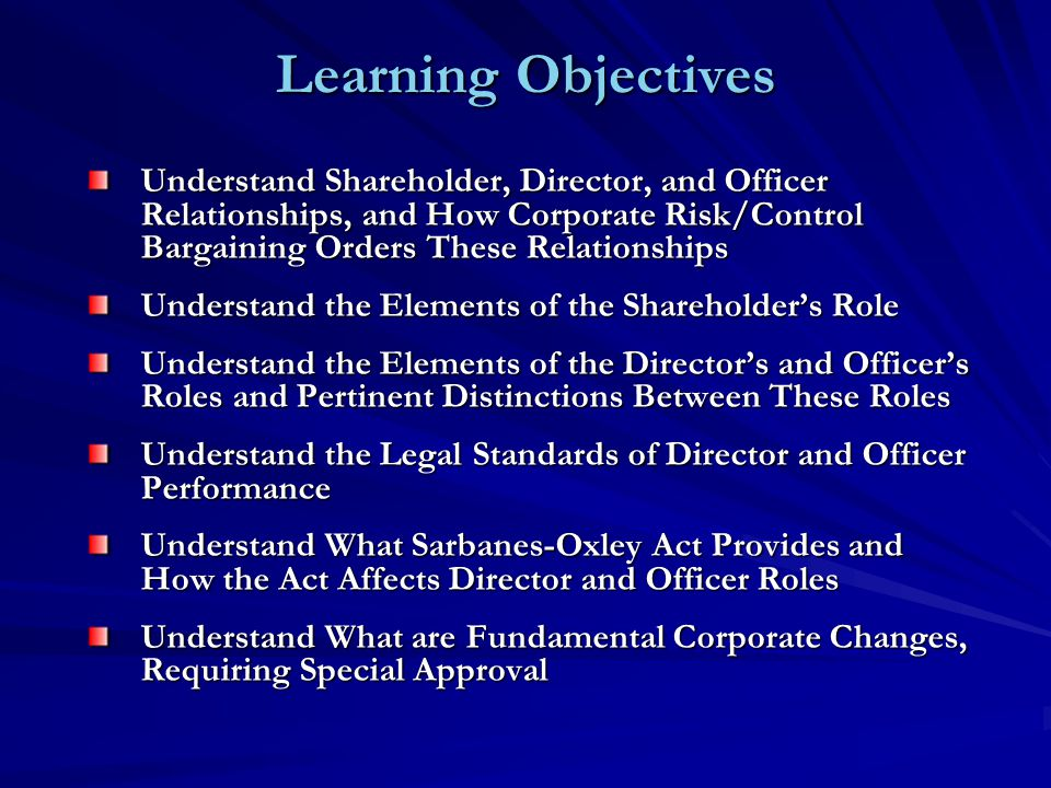 Corporate Governance, Generally New Participants – Shareholders, Directors, Officers Primary Theme: –Separation of Ownership and Control –Broad Delegation (Shareholders Directors Officers) of Day-to- Day Operations Agency Principles Interwoven Deal Point of Risk vs.