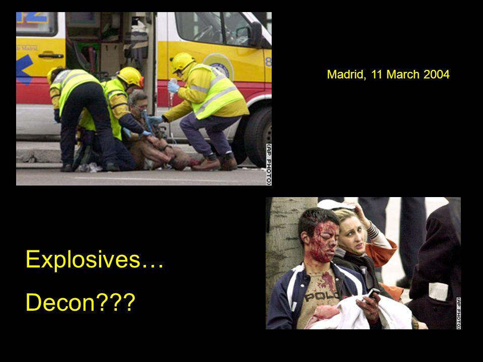 Explosives… Decon??? Madrid, 11 March 2004