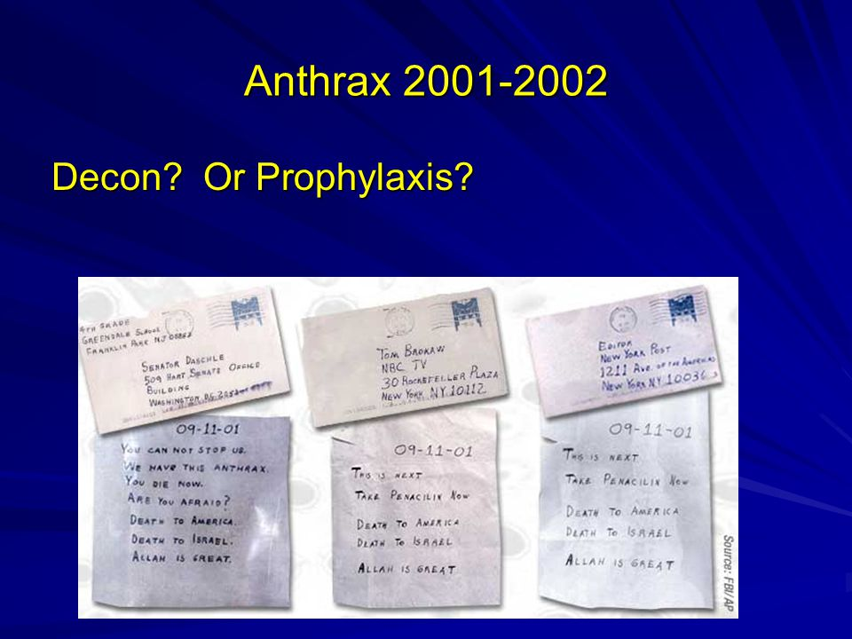 Anthrax 2001-2002 Decon? Or Prophylaxis?