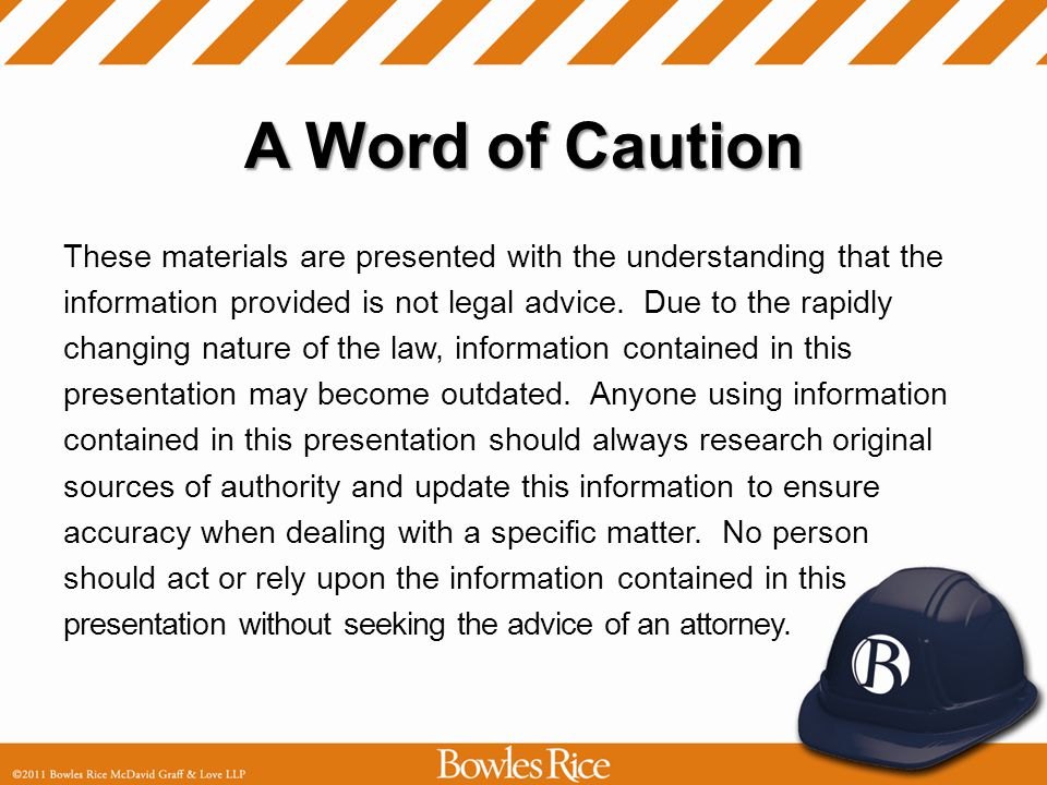 A Word of Caution These materials are presented with the understanding that the information provided is not legal advice.