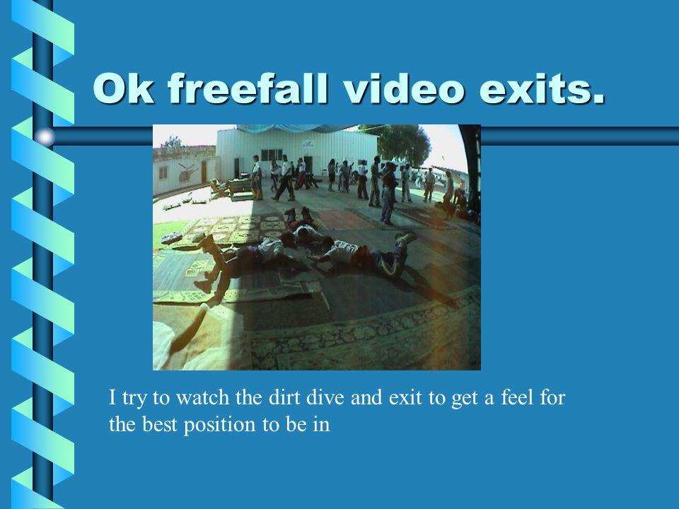 Ok freefall video exits.