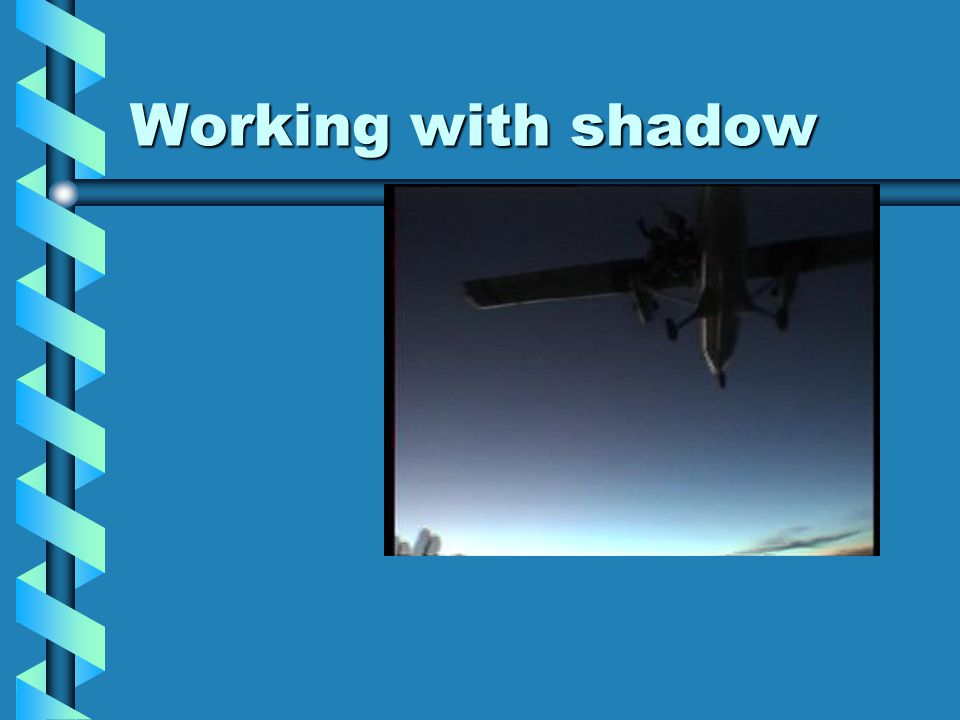 Working with shadow