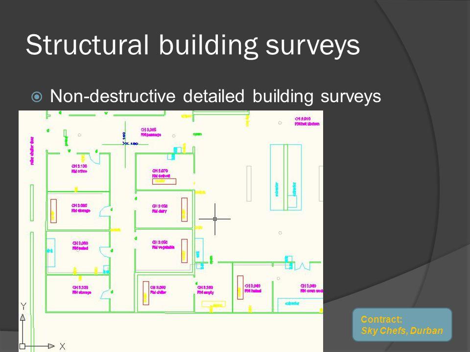 Structural building surveys Non-destructive detailed building surveys Contract: Sky Chefs, Durban