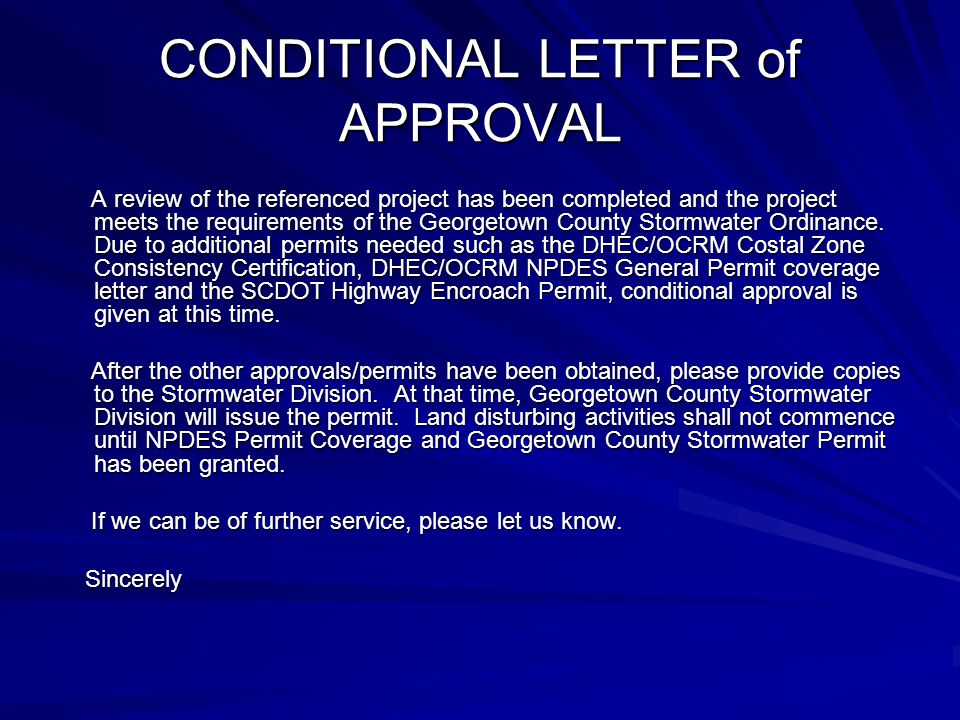 CONDITIONAL LETTER of APPROVAL A review of the referenced project has been completed and the project meets the requirements of the Georgetown County Stormwater Ordinance.