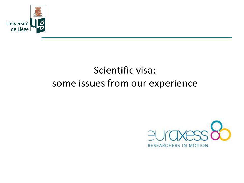 Scientific visa: some issues from our experience