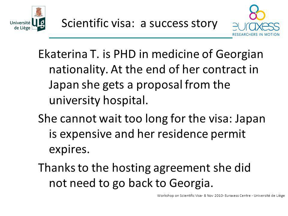 Scientific visa: a success story Ekaterina T. is PHD in medicine of Georgian nationality.