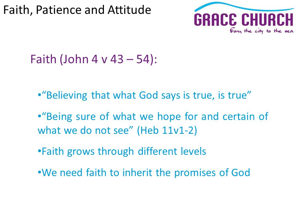 Faith (John 4 v 43 – 54): How much faith do we need to move a mountain.