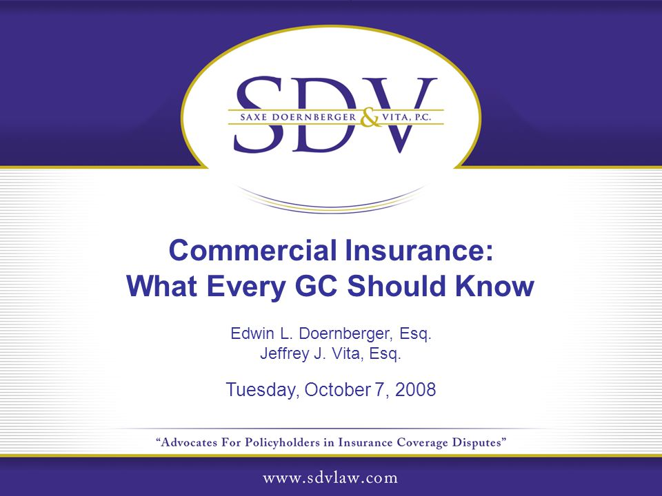 Commercial Insurance: What Every GC Should Know Edwin L.