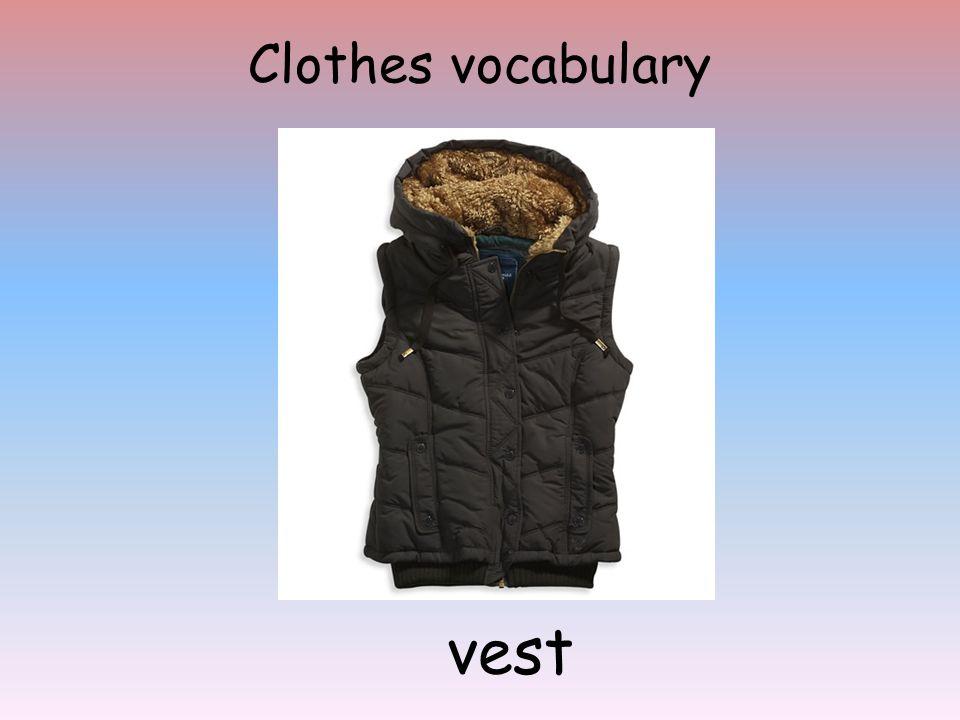 Clothes vocabulary vest