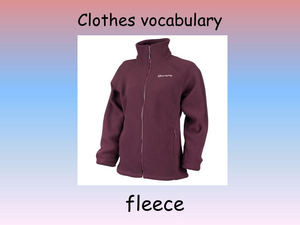 Clothes vocabulary fleece