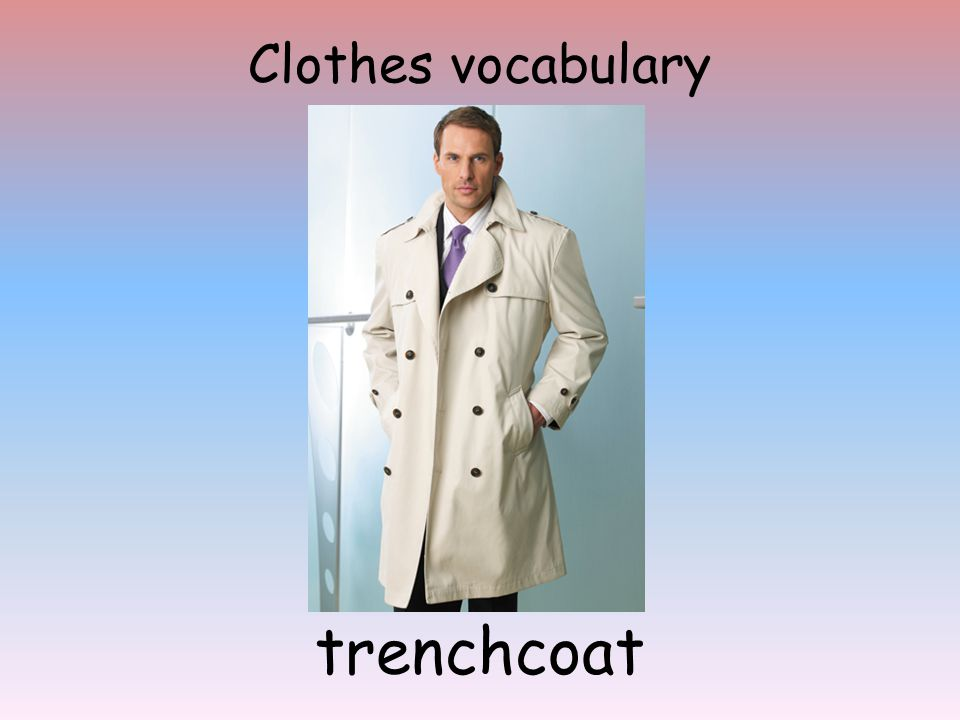 Clothes vocabulary trenchcoat