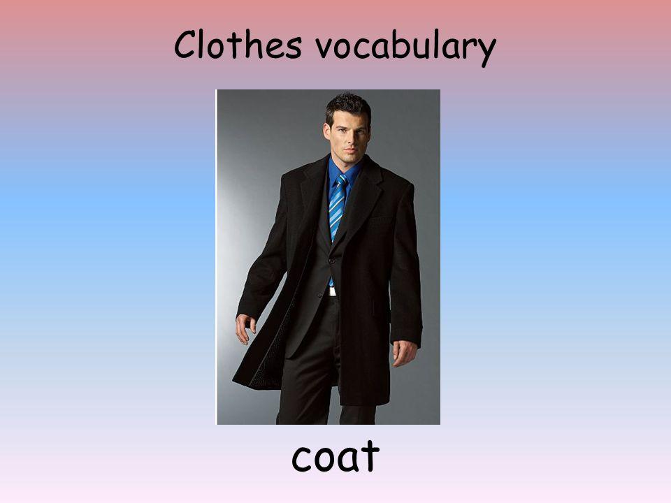 Clothes vocabulary coat