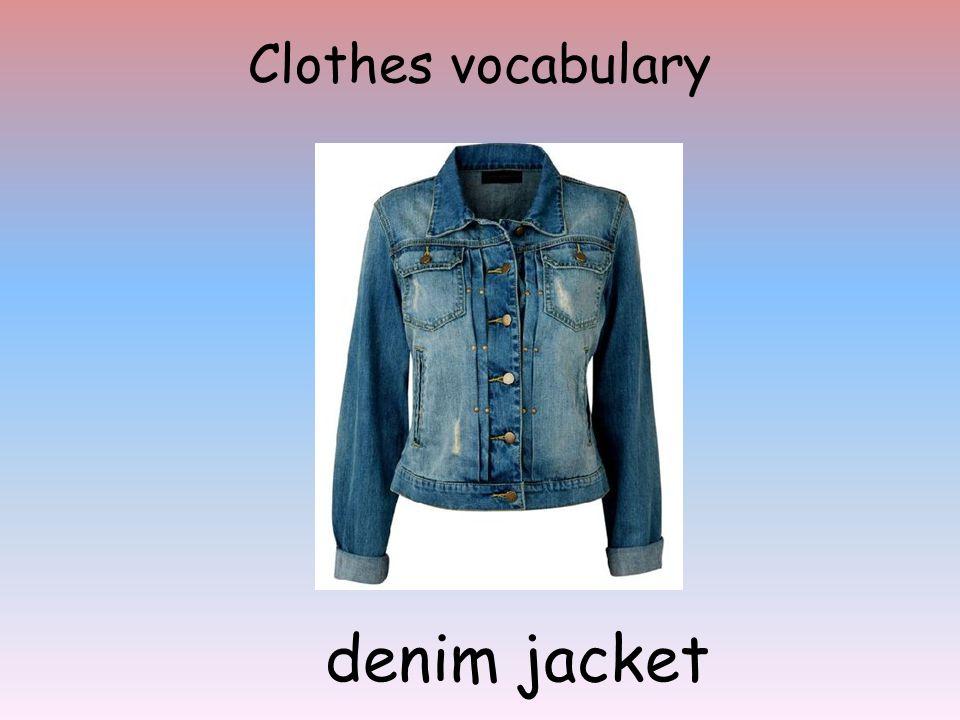 Clothes vocabulary denim jacket