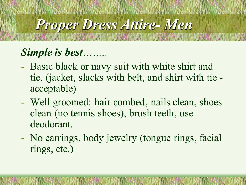 Proper Dress Attire- Ladies Proper Dress Attire- Ladies Simple is best……..
