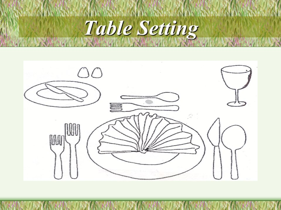 Table Setting Silverware will be arranged precisely in the right order that it is to be used for the meal.