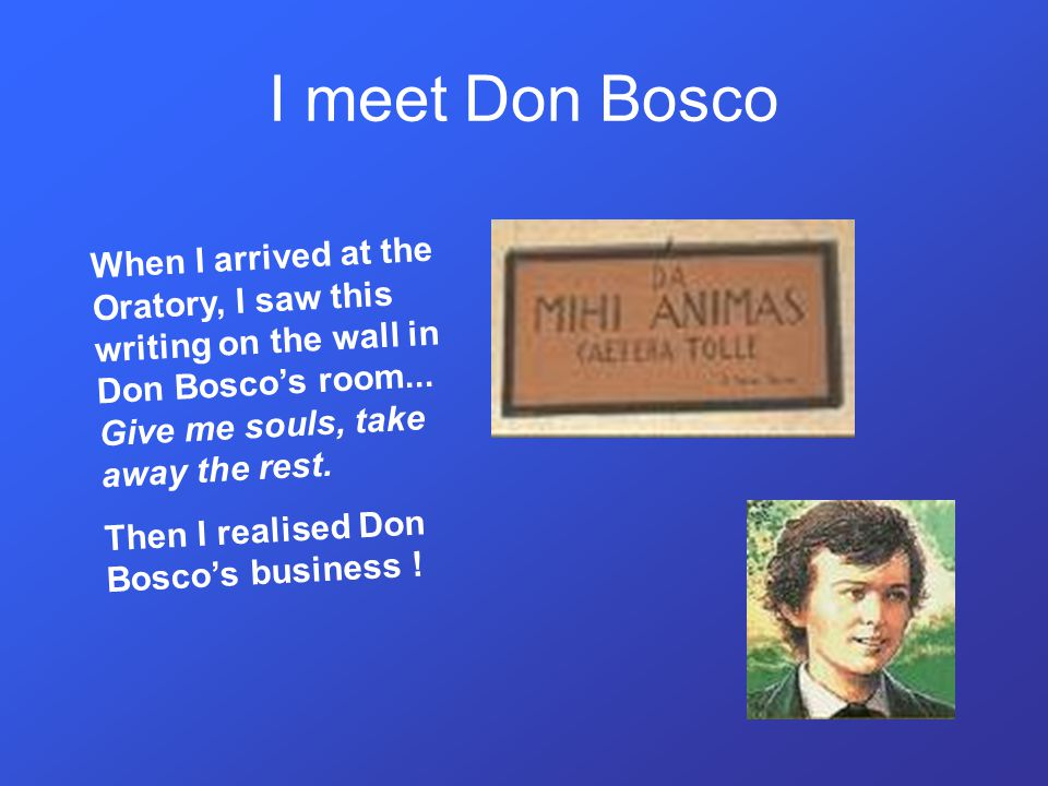 Don Bosco answered my questions: - So, what do you think of me.
