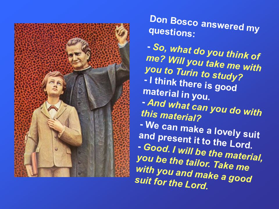 I meet Don Bosco It was the morning of the first Monday in October.