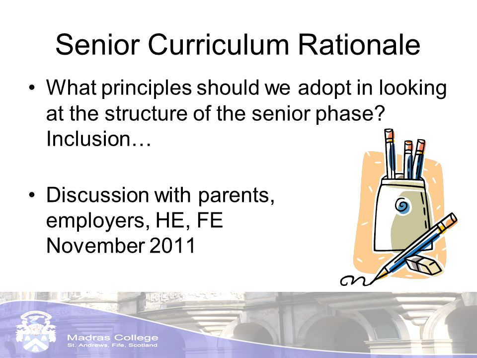Senior Curriculum Rationale What principles should we adopt in looking at the structure of the senior phase.