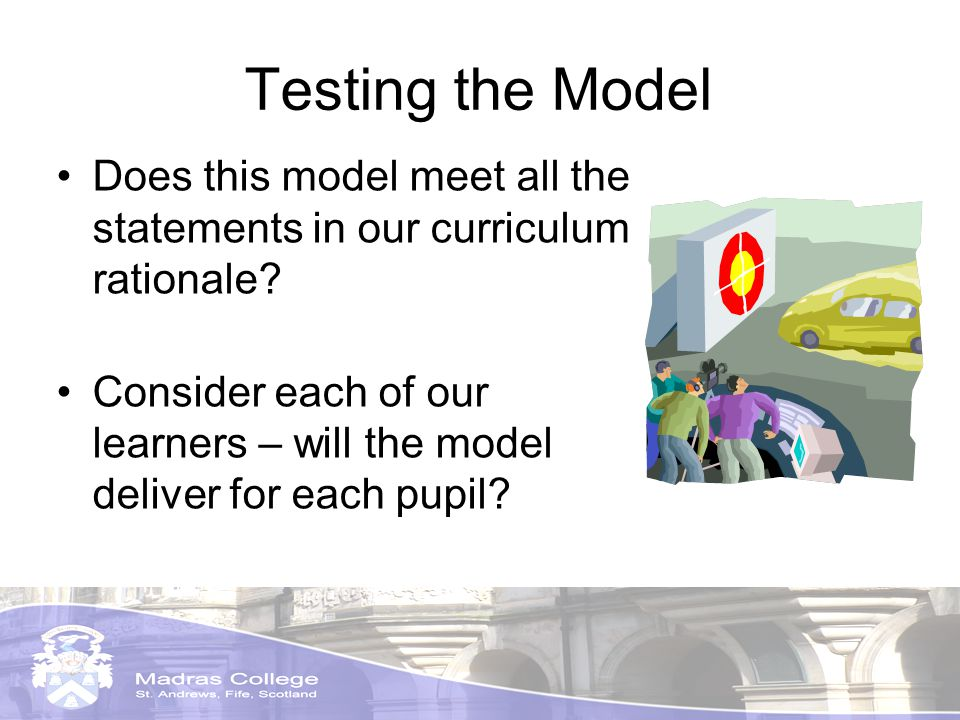 Testing the Model Does this model meet all the statements in our curriculum rationale.