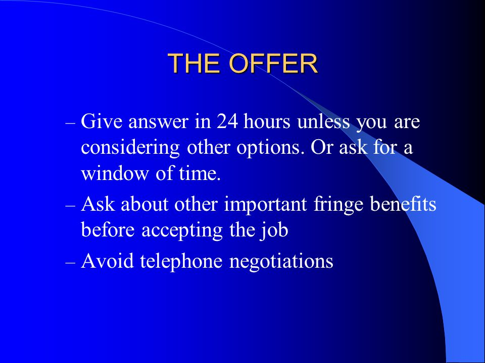The Interview Some Ideas To Help You During The Interview Process As It Pertains To The Salary Issue – Good listening skills – Try not to be the first to mention money – If asked what salary you are looking for, say you have a range but that it really will depend on the total package – If pushed, have a range in mind – If asked what your current pay is, tell the truth