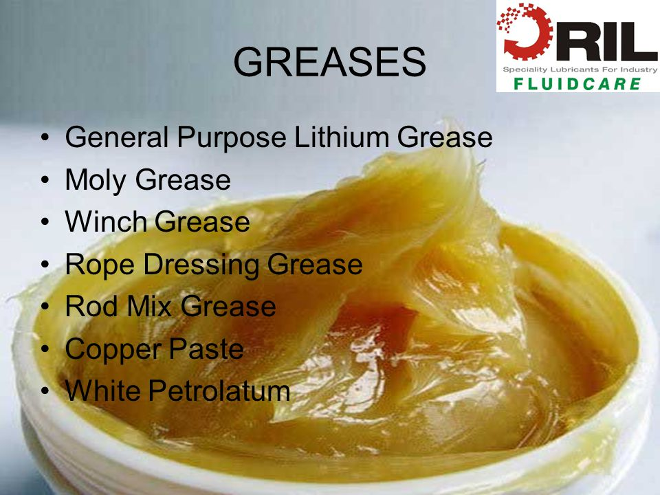 GREASES General Purpose Lithium Grease Moly Grease Winch Grease Rope Dressing Grease Rod Mix Grease Copper Paste White Petrolatum