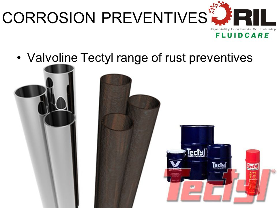 CORROSION PREVENTIVES Valvoline Tectyl range of rust preventives