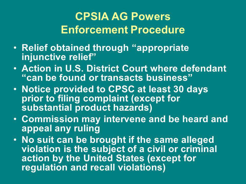 CPSIA AG Powers Enforcement Procedure Relief obtained through appropriate injunctive relief Action in U.S.