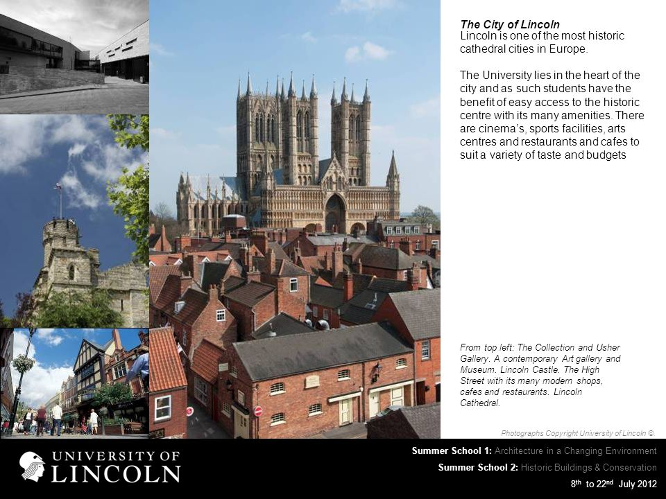 Lincoln is one of the most historic cathedral cities in Europe.