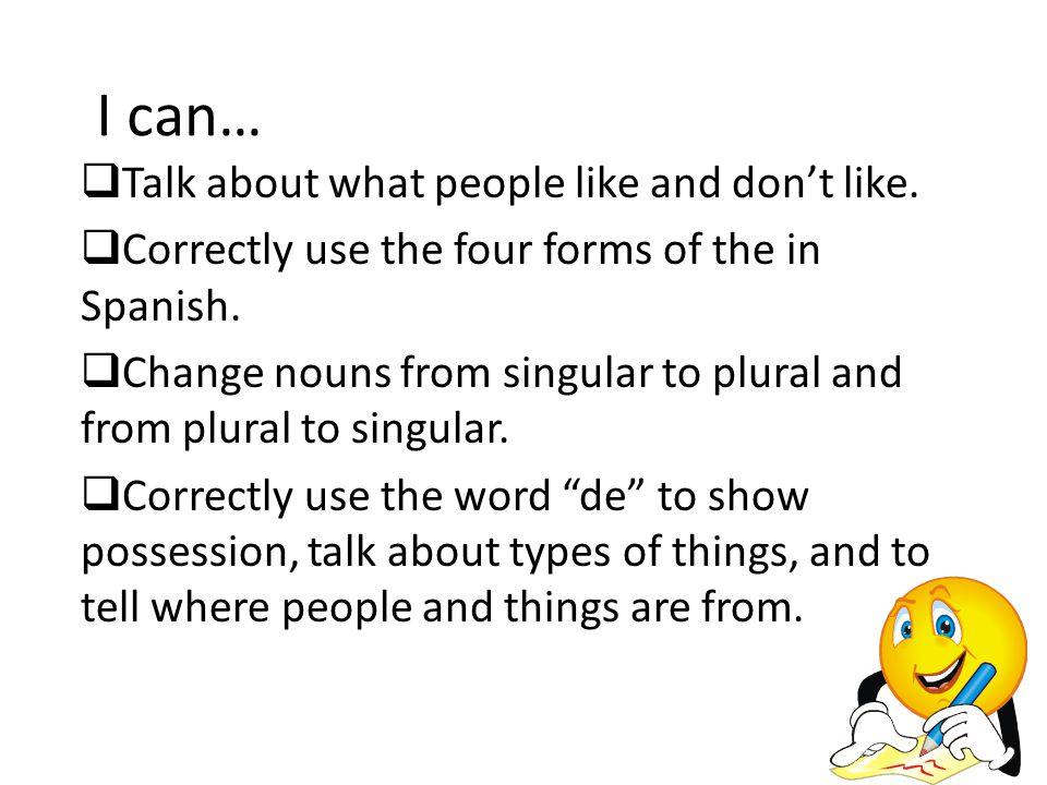 Special Note: De + THE The preposition de followed by el, makes the contraction del.