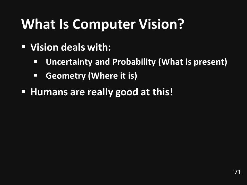 71 What Is Computer Vision.