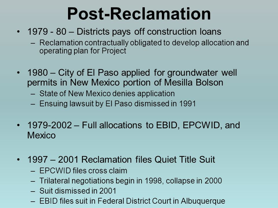 Post-Reclamation 1979 - 80 – Districts pays off construction loans –Reclamation contractually obligated to develop allocation and operating plan for P