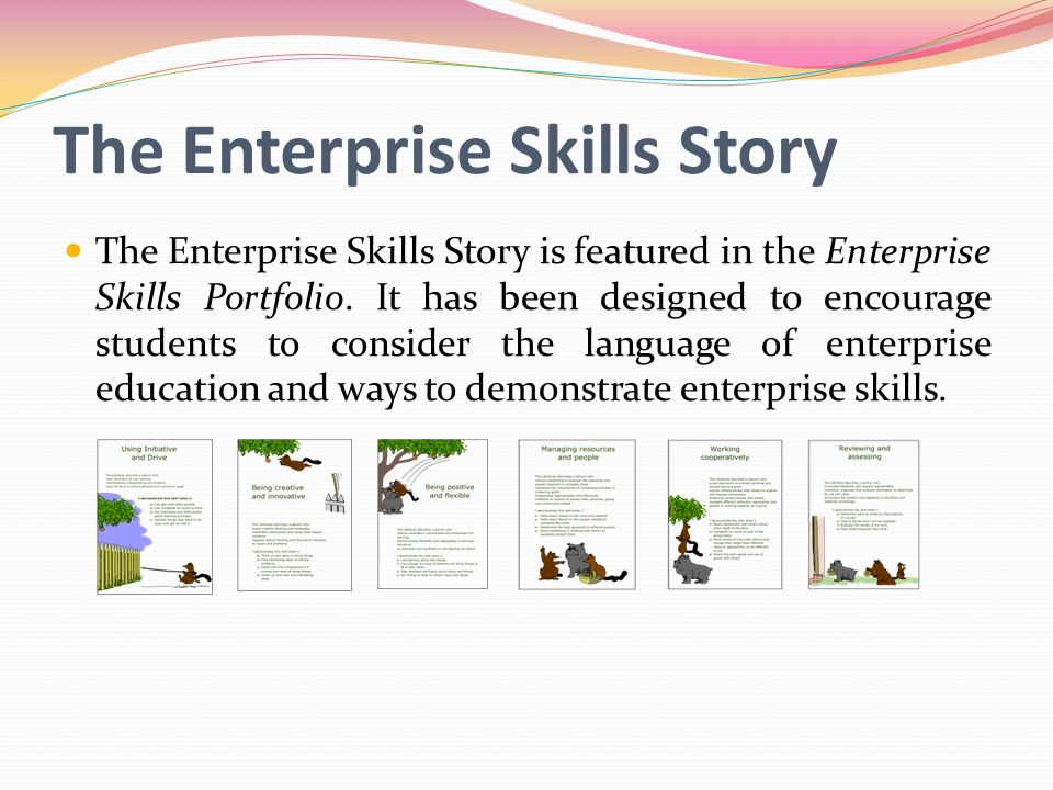 The Enterprise Skills Story The Enterprise Skills Story is featured in the Enterprise Skills Portfolio.