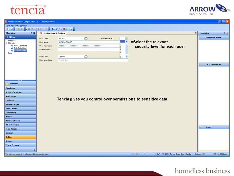 Select the relevant security level for each user Tencia gives you control over permissions to sensitive data