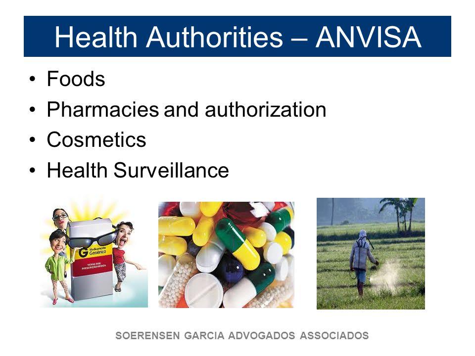 SOERENSEN GARCIA ADVOGADOS ASSOCIADOS Health Authorities – ANVISA Foods Pharmacies and authorization Cosmetics Health Surveillance